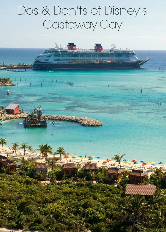 Dos and Dont's of Disney's Castaway Cay