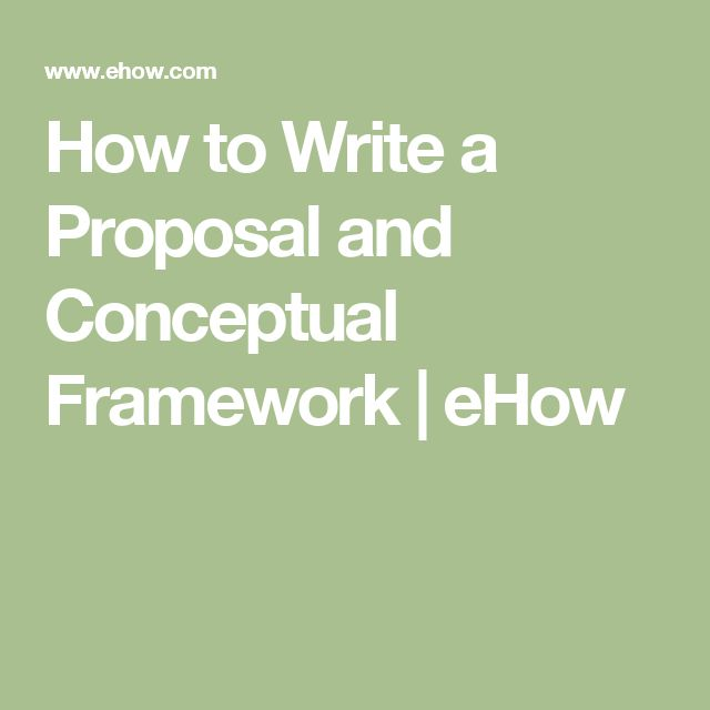 How to Write a Proposal and Conceptual Framework | eHow
