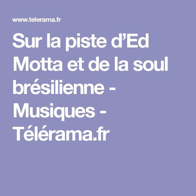 Sur la piste d'Ed Motta et de la soul brésilienne - Musiques - Télérama.fr