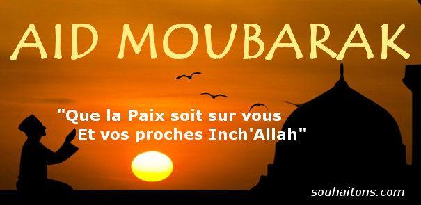 Aid Moubarak said sms bonne fête de l'aid Fitr messages Eid Kebir ...