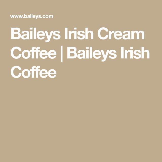 Baileys Irish Cream Coffee   Baileys Irish Coffee