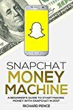 Free Kindle Book -   Snapchat: Money Machine - A Beginner's Guide to Start Making Money with Snapchat in 2017 (Social Media Marketing) Check more at http://www.free-kindle-books-4u.com/computers-technologyfree-snapchat-money-machine-a-beginners-guide-to-start-making-money-with-snapchat-in-2017-social-media-marketing/
