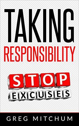 Taking Responsibility: Taking Responsibility for Your Lif... https://www.amazon.com/dp/B077GMYCC8/ref=cm_sw_r_pi_dp_U_x_PcUoAbYB2Y7MB