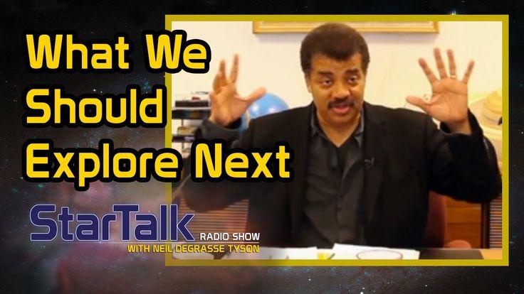 """Neil deGrasse Tyson: """"What We Should We Explore Next"""""""