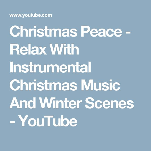 Christmas Peace - Relax With Instrumental Christmas Music And Winter Scenes - YouTube