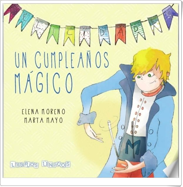 """""""Un cumpleaños mágico"""" de Elena Moreno y Marta Mayo"""