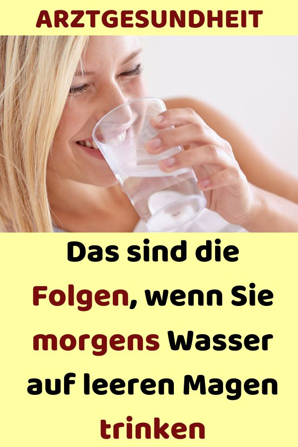 Das sind die Folgen, wenn Sie morgens Wasser auf leeren Magen trinken #lecker #g…