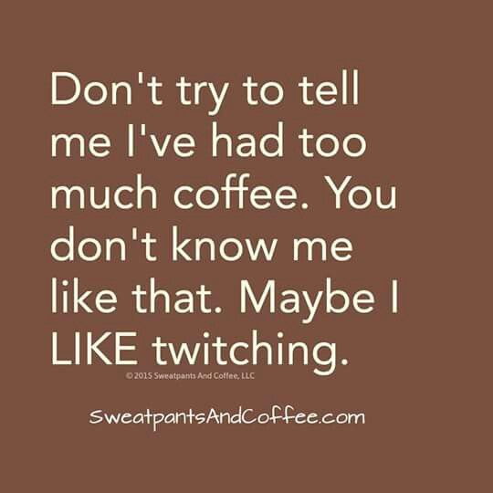I don't allow myself to drink this much coffee lol but when I was younger I did! Yikes!