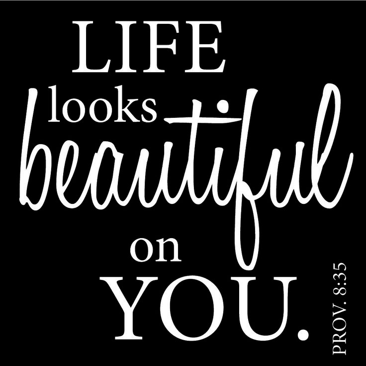 Life looks beautiful on you