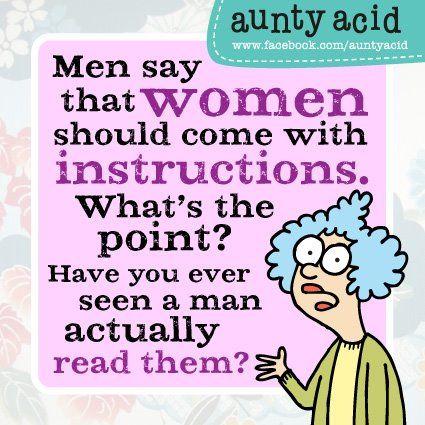 Too true!: Funny Cartoon, Aunty Acid, Auntyacid, Follow Direction, Funny Stuff, So True, Men Vs Woman, Make A Books, True Stories
