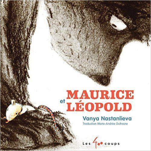 Maurice et Léopold de Vanya Nastanlievo, Ed. 400 coups 2016