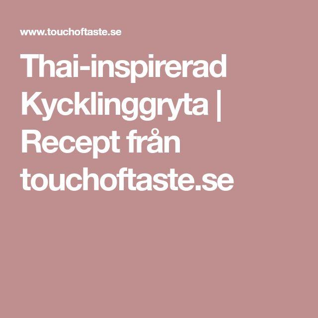Thai-inspirerad Kycklinggryta   Recept från touchoftaste.se