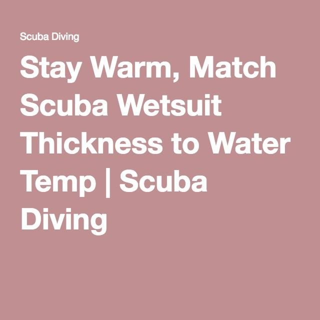 Stay Warm, Match Scuba Wetsuit Thickness to Water Temp | Scuba Diving