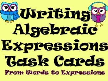 This product includes 10 task cards with algebraic expressions represented in words. Students are to interpret this representation and write the algebraic expression that corresponds with the words. Operations include addition, subtraction, multiplication, and division.