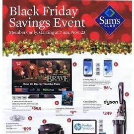 SAM'S CLUB BLACK FRIDAY 2012 AD The Sam's Club Black Friday ad has broken, all eight pages of it. Sam's will be opening their doors at 7:00 am Black Friday, but you can shop SamsClub.com starting Wednesday Nov. 21, at 11:00 pm EST. There's discounts on electronics, cookware, seasonal decorations and more. For those up early, Starbucks will be offering free coffee and pastries to Sam's Club shoppers.