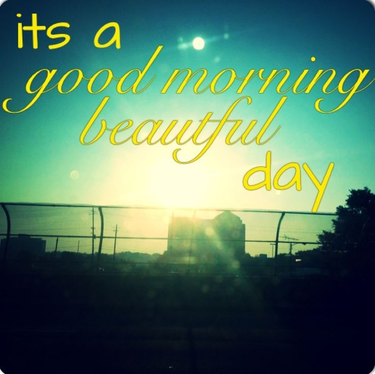 Good Morning Beautiful People Quotes: Country Lyrics Country Quotes Good Morning Beautiful Day