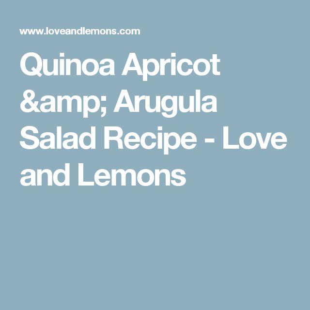 Quinoa Apricot & Arugula Salad Recipe - Love and Lemons
