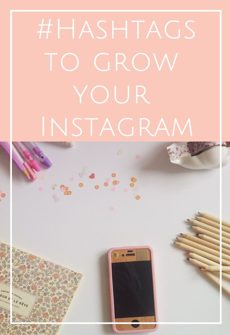 Instagram tips! How To Use Hashtags to Grow Your Instagram Following