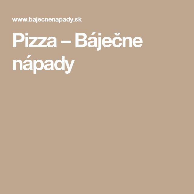 Pizza – Báječne nápady