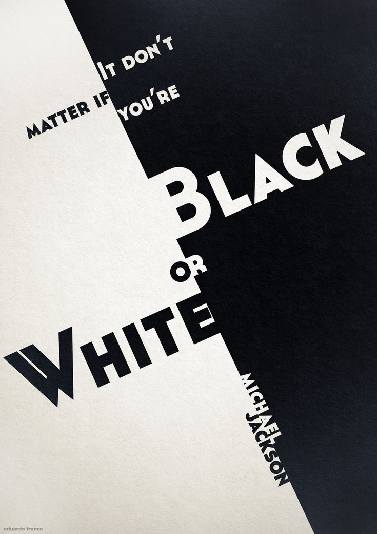 It don't matter if you're black or white ~ Michael Jackson