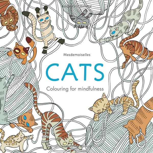 Cats Colouring For Mindfulness Amazoncouk Mesdemoiselles 9780600633020