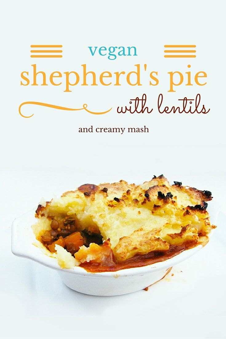 Vegan Shepherd's Pie with Lentils and Creamy Mash