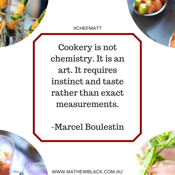 Cookery is not chemistry. It is an art - Marcel Boulestin  #hireachef #chef #kitchen #quotes #CHEFMATT #sydney