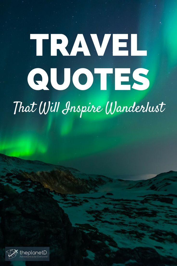 Inspirational Travel Quotes. Quotes to inspire wanderlust and adventure! Words to live by. | Blog by The Planet D: Canada's Adventure Travel Couple