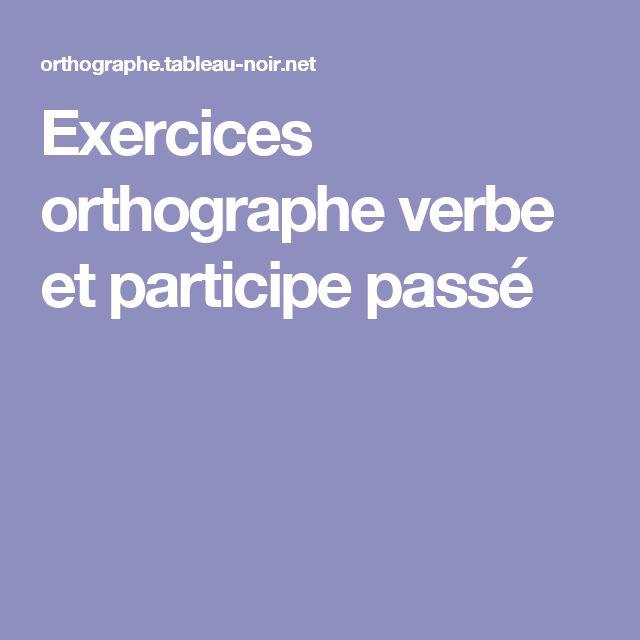 Exercices orthographe verbe et participe passé