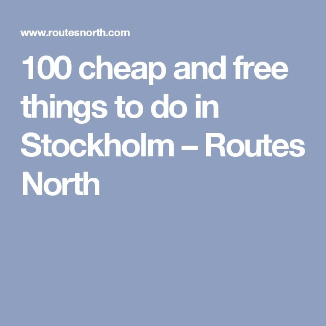 100 cheap and free things to do in Stockholm – Routes North