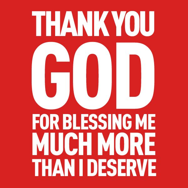 Words to Remember ...Thank you God for Blessing me much more than I Deserve! #Thankfulness #Blessed #Quotes #Words #Sayings #Spiritual #Inspiration