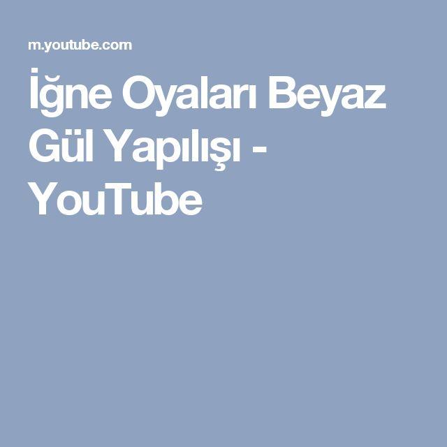 İğne Oyaları Beyaz Gül Yapılışı - YouTube