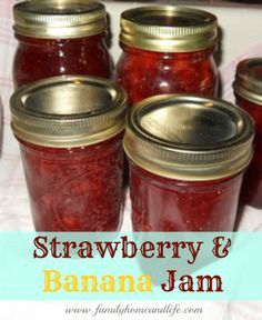 Family Home and Life: Strawberry & Banana Jam.  I didn't know bananas could be canned.  Works for me!