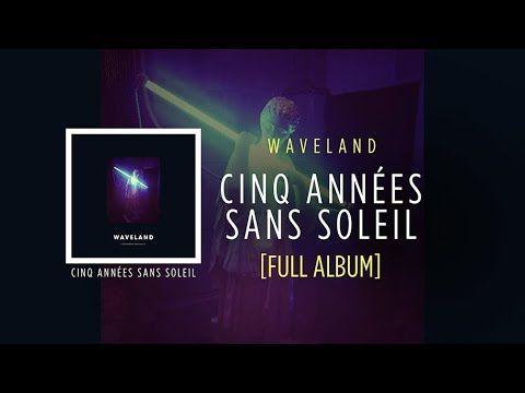 Waveland - Cinq Années Sans Soleil - FULL EP (Atypeek Music)