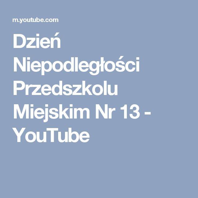 Dzień Niepodległości Przedszkolu Miejskim Nr 13 - YouTube