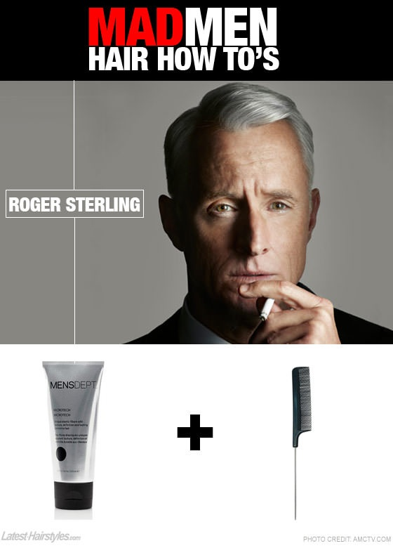 Care to channel your inner Roger Sterling gentlemen? Get the hot hair tips to achieve his silver fox style here... http://www.latest-hairstyles.com/tutorials/mad-men-hair-roger-and-joan.html