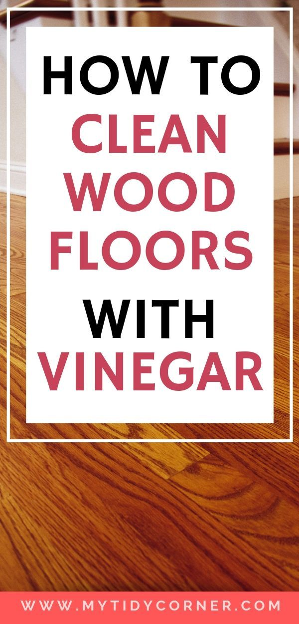 How To Clean Hardwood Floors With Vinegar And Water In 2020 Cleaning Wood Floors Clean Hardwood Floors Cleaning Wood