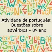 Atividade de português: Questões sobre advérbios - 8º ano