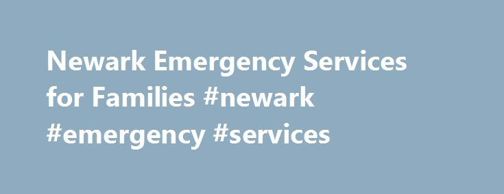 Newark Emergency Services for Families #newark #emergency #services http://japan.nef2.com/newark-emergency-services-for-families-newark-emergency-services/  # Where Service Compassion Connect Our Mission To stabilize families and individuals in crisis, especially the working poor, homeless and those in financial need and provide them with financial support and life skills training to live on their own. Our Vision A greater Essex County community where the well-being of children, families…