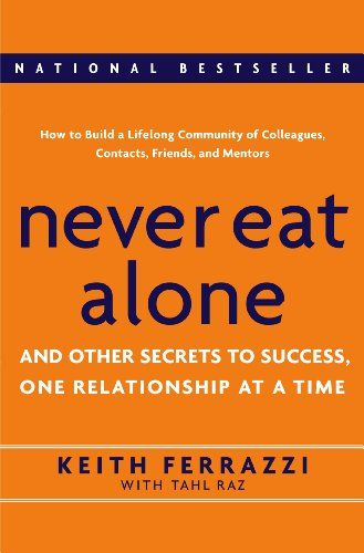 Never Eat Alone: And Other Secrets to Success, One Relationship at a Time by Keith Ferrazzi http://smile.amazon.com/dp/0385512058/ref=cm_sw_r_pi_dp_8oeUub1ME5G1P
