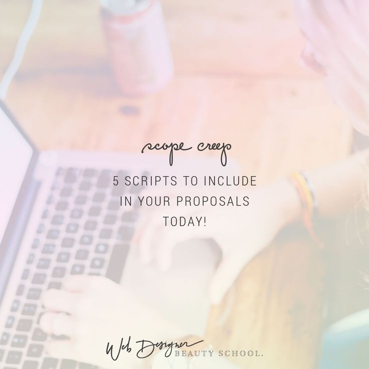 How to Handle Scope Creep: 5 Scripts to Include in Your Proposals Today! - WebDesignerBeautySchool.com