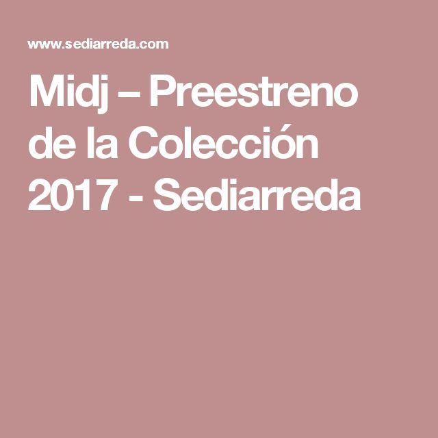 Midj – Preestreno de la Colección 2017 - Sediarreda