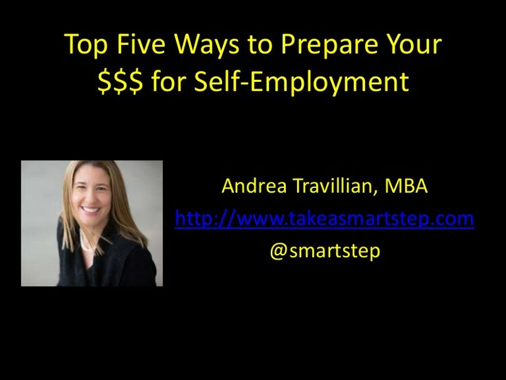 top-five-ways-to-prepare-your-money-for-selfemployment by Smart Step, Inc via Slideshare