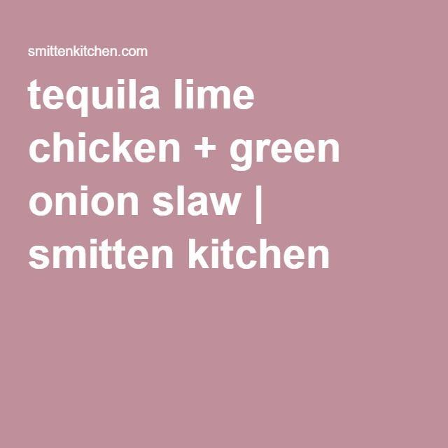 Tequila Lime Chicken Green Onion Slaw Smitten Kitchen