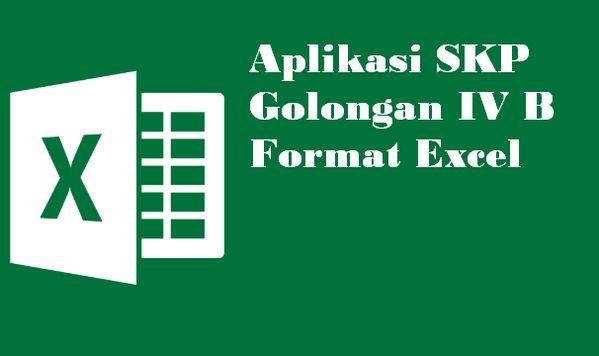 Aplikasi Skp Golongan Iv B Format Excel Kepala Sekolah Kurikulum Aplikasi