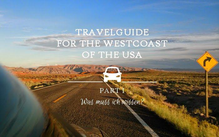 TRAVELGUIDE - WAS MUSS ICH WISSEN?  Reiseführer, Westküste, Westcoast, Amerika, America, USA, Roadtrip, Was muss ich wissen? Flug, Mietwagen, Auto