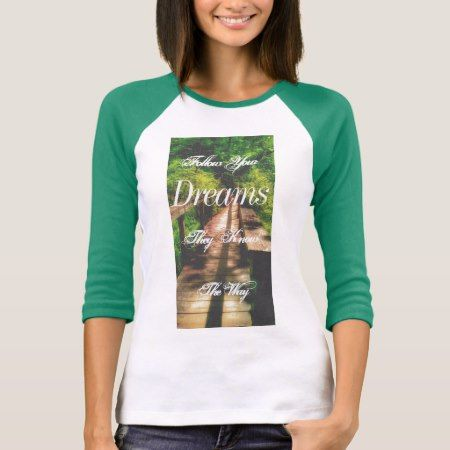 'Follow Your Dreams' Bridge Inspirational T-shirt - tap to personalize and get yours