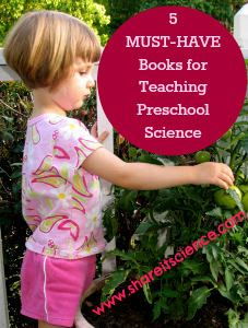 Share it! Science News : 5 Must-Have Books for Teaching Preschool Science. Tried and true teaching resources!