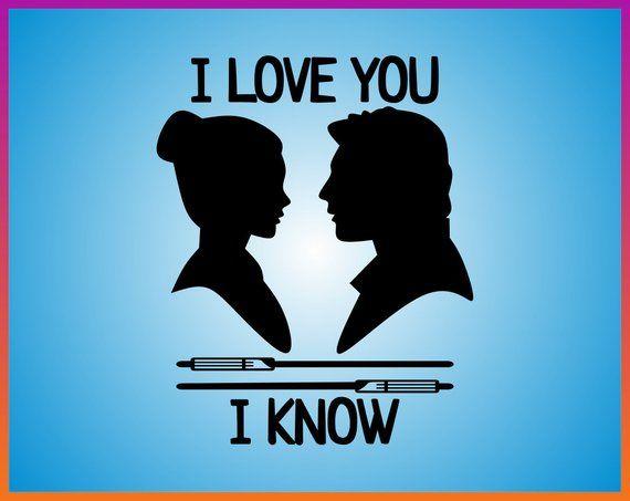 Download I love you I know SVG Princess Leia svg Han Solo svg ...