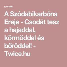 A Szódabikarbóna Ereje - Csodát tesz a hajaddal, körmöddel és bőröddel! - Twice.hu
